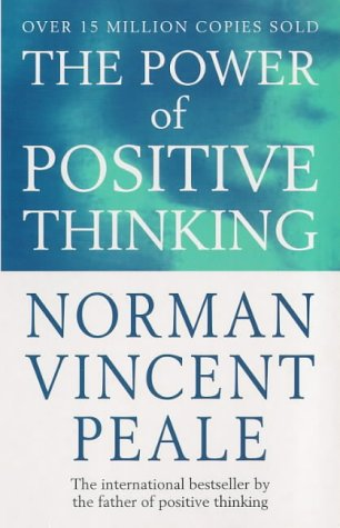 Power of Positive Thinking by Norman Vincent Peale